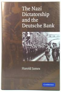The Nazi Dictatorship and the Deutsche Bank