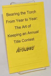 Bearing the Torch from Year to Year: the art of keeping an annual title contest aroused [pamphlet/brochure]