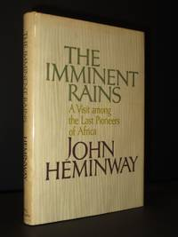 The Imminent Rains: A Visit Among the Last Pioneers of Africa [SIGNED]