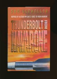 Thunderbolt From Navarone; A Sequel to Alistair Maclean's Force 10 From Navarone