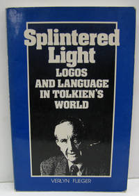 SPLINTERED LIGHT Logos and Language in Tolkien's World