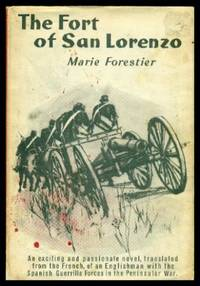 THE FORT OF SAN LORENZO - A Novel by  Marie (translated from the French by Kathleen Betterton) Forestier - First Printing - First Thus - 1960 - from W. Fraser Sandercombe and Biblio.com