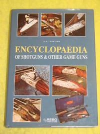 Encyclopaedia of Shotguns & other Game Guns