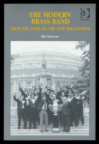 The Modern Brass Band From the 1930s to the New Millennium.