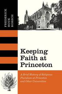 image of Keeping Faith at Princeton: A Brief History of Religious Pluralism at Princeton and Other Universities