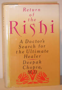 Return of the Rishi - A Doctor's Search for the Ultimate Healer