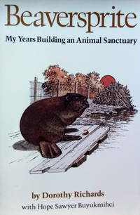 Beaversprite:  My Years Building an Animal Sanctuary