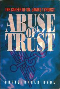 The Career of Dr. James Tyhurst; ABUSE OF TRUST