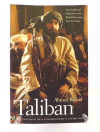 Taliban: Militant Islam, Oil and Fundamentalism in Central Asia by Rashidm Ahmed - Paperback - 2001 - from The Parnassus BookShop and Biblio.com