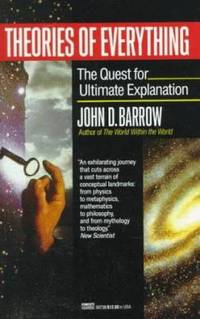 Theories of Everything : The Quest for Ultimate Explanation