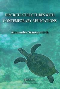 Discrete Structures with Contemporary Applications,