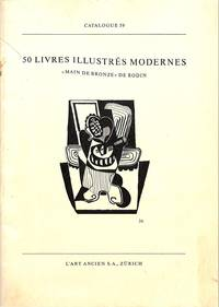 Catalogue 59/n.d.: 50 Livres Illustrés Modernes. Main de Bronze de Rodin.