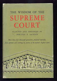 The Wisdom of the Supreme Court. by  Percival E Jackson - First Edition, stated - 1962 - from Quinn & Davis Booksellers (SKU: QD1346)