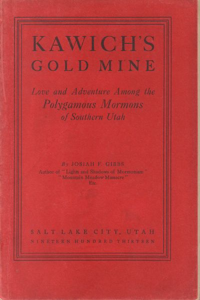 Salt Lake City, UT: Josiah F. Gibbs. Good with no dust jacket. 1913. First Edition. Paperback. Red s...