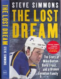 The Lost Dream:  The Story of Mike Danton, Divid Frost, and a Broken Canadian Family