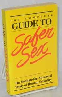 The Complete Guide to Safer Sex