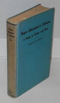 Negro education in Alabama; a study in cotton and steel