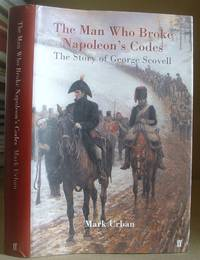 image of The Man Who Broke Napoleons Codes - The Story Of George Scovell