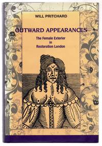 Outward Appearances: The Female Exterior in Restoration London