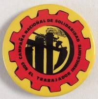 Campaña nacional de solidaridad con el trabajador inmigrante (pinback button)