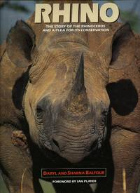 Rhino; The Story of The Rhinoceros and A Plea for its Conservation