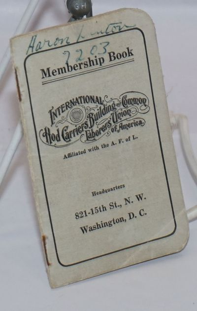 Washington DC: International Hod Carriers, Building & Common Laborers' Union of America, 1947. , sta...