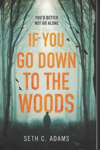 If You Go Down To The Woods You'd Better Not Go Alone