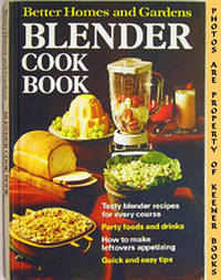 Better Homes And Gardens Blender Cook Book by  Flora (Editor)  Nancy (Editor) / Szatkowski - First Edition: First Printing - 1971 - from KEENER BOOKS (Member IOBA) and Biblio.com