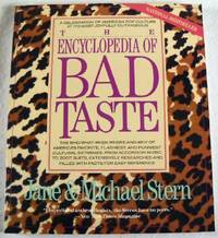 Encyclopedia of Bad Taste by  Michael  Jane; Stern - Paperback - Signed First Edition - 1991 - from Resource Books, LLC and Biblio.com
