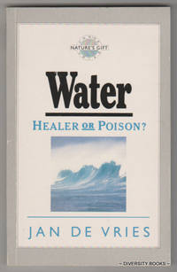 WATER : Healer or Poison?  (Signed Copy)