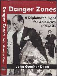 image of Danger Zones : A Diplomat's Fight for America's Interests (Memoirs and occasional papers series / Association for Diplomatic Studies and Training)
