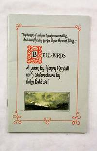 Bell-birds: A Poem by Henry Kendall with Watercolours by John Caldwell