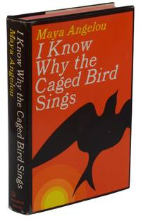 I Know Why the Caged Bird Sings by  Maya Angelou - First Edition - 1969 - from Burnside Rare Books, ABAA (SKU: 140941323)
