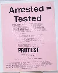 Arrested = Tested: Protest [handbill] Thursday March 3, 1988