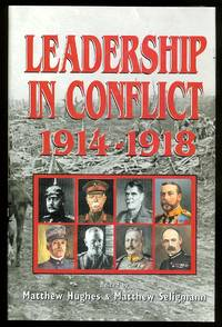 LEADERSHIP IN CONFLICT, 1914-1918. by  Matthew St  Ian F.W. Beckett - First Edition - 2000 - from Capricorn Books (SKU: 25963)