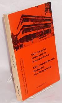 XVIe Congres International d'Acupuncture / XVI. Internationaler Kongress fur Akupunktur by Societe Internationale d'Acupuncture - 1972 - from Bolerium Books Inc., ABAA/ILAB (SKU: 121950)
