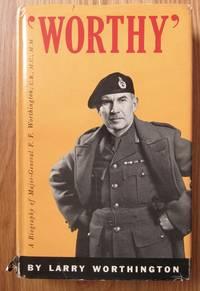 WORTHY - A Biography of Major General F. F. Worthington