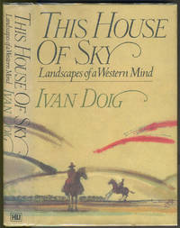 image of This House of Sky. Landscapes of a Western Mind