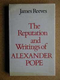 The Reputation and Writings of Alexander Pope