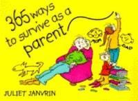 365 Ways to Survive as a Parent