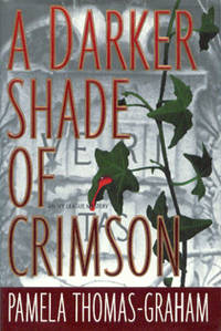 A Darker Shade Of Crimson: An Ivy League Mystery by  Pamela Thomas-Graham - 1st Printing - 1998 - from The Bookworm and Biblio.com
