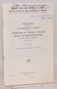 image of Minority rule and refugees in Africa (the role of the All Africa Conference of Churches) hearing before the Subcommittee on Africa of the Committee on Foreign Affairs House of Representatives, ninety-third congress, first session, July 23, 1973