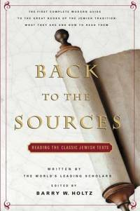 Back to the Sources : Reading the Classic Jewish Texts