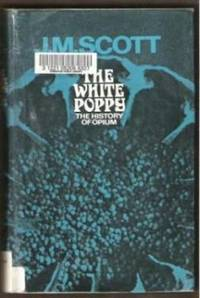 THE WHITE POPPY The History of Opium