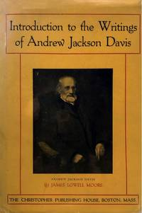 Introduction to the Writings of Andrew Jackson Davis.