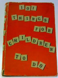 101 Things For Children To Do, by  revised by M.Metcalfe L.B. & A.C.Horth - Hardcover - 1956 - from World of Rare Books (SKU: 1535632704BJS)