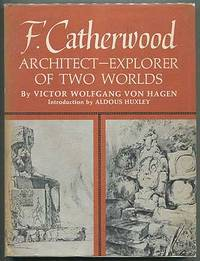 F. Catherwood: Architect-Explorer of Two Worlds