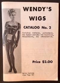 Wendy's Wigs -- Catalog No. 2 (Featuring Footwear, Leatherware, and Rubber Costumes for Theatrical, Masquerading, and Impersonation)