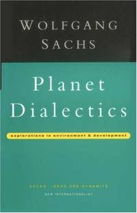 Planet Dialectics: Explorations in Environment and Development (Critique Influence Change)