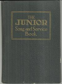 JUNIOR SONG AND SERVICE BOOK FOR SUNDAY SCHOOLS AND YOUNG PEOPLE'S  SOCIETIES With Rubrics of Worship and Orders of Service by Harold Franklin  Humbert